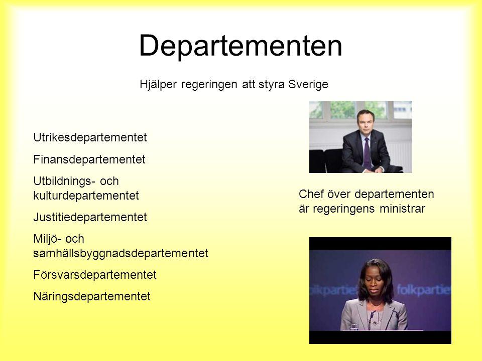 Departementen Hjälper regeringen att styra Sverige