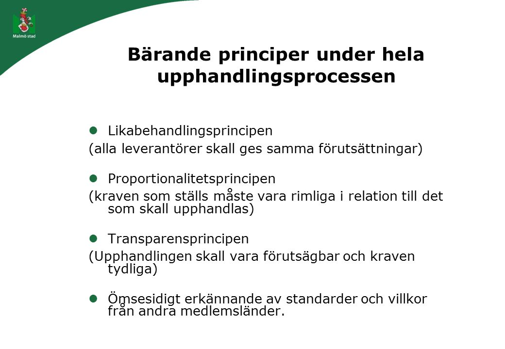 Bärande principer under hela upphandlingsprocessen
