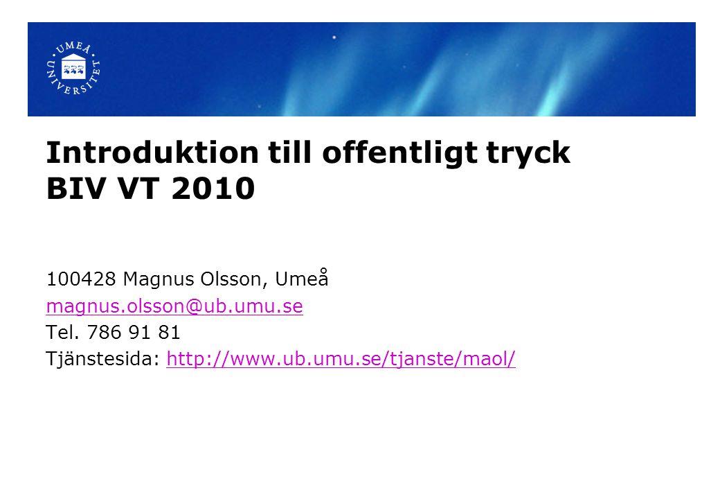 Introduktion till offentligt tryck BIV VT 2010