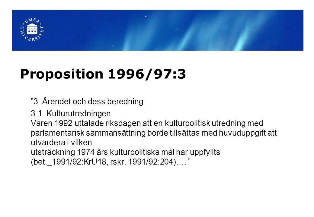 Proposition 1996/97:3 3. Ärendet och dess beredning:
