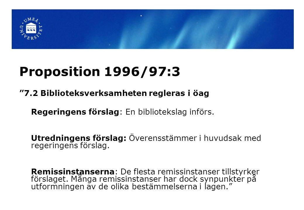Proposition 1996/97:3 7.2 Biblioteksverksamheten regleras i öag