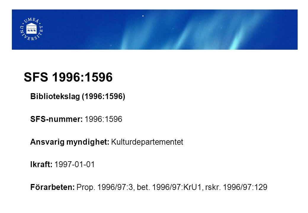 SFS 1996:1596 Bibliotekslag (1996:1596) SFS-nummer: 1996:1596