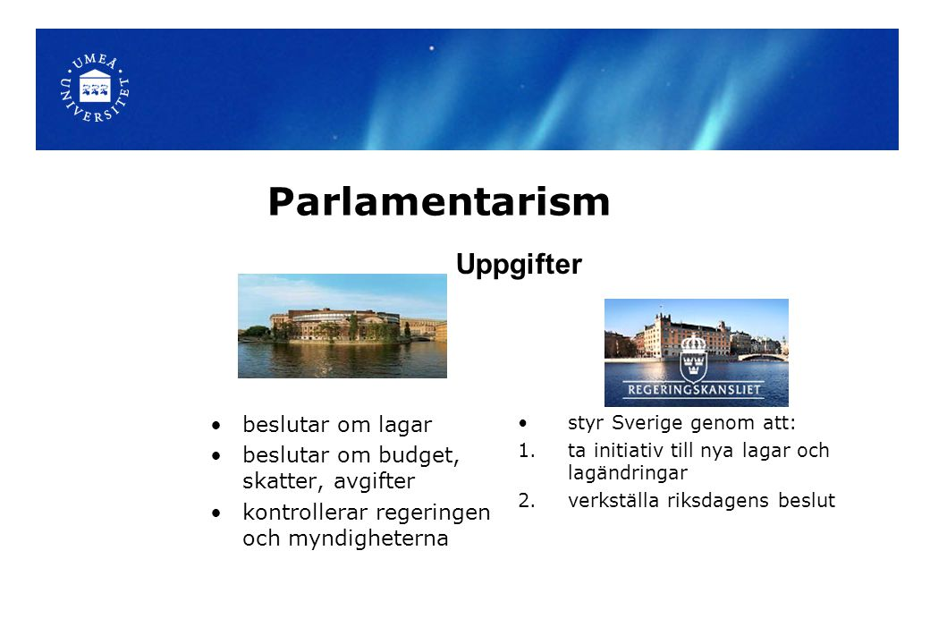 Parlamentarism Uppgifter beslutar om lagar