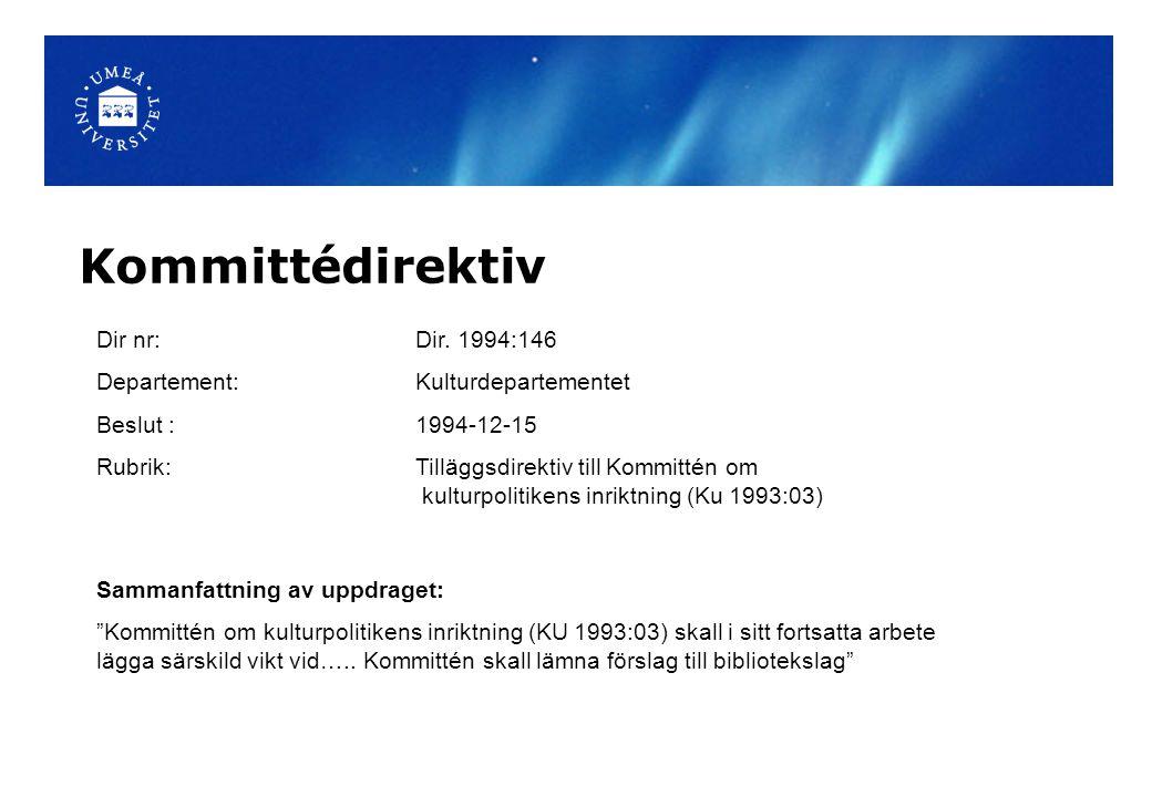 Kommittédirektiv Dir nr: Dir. 1994:146