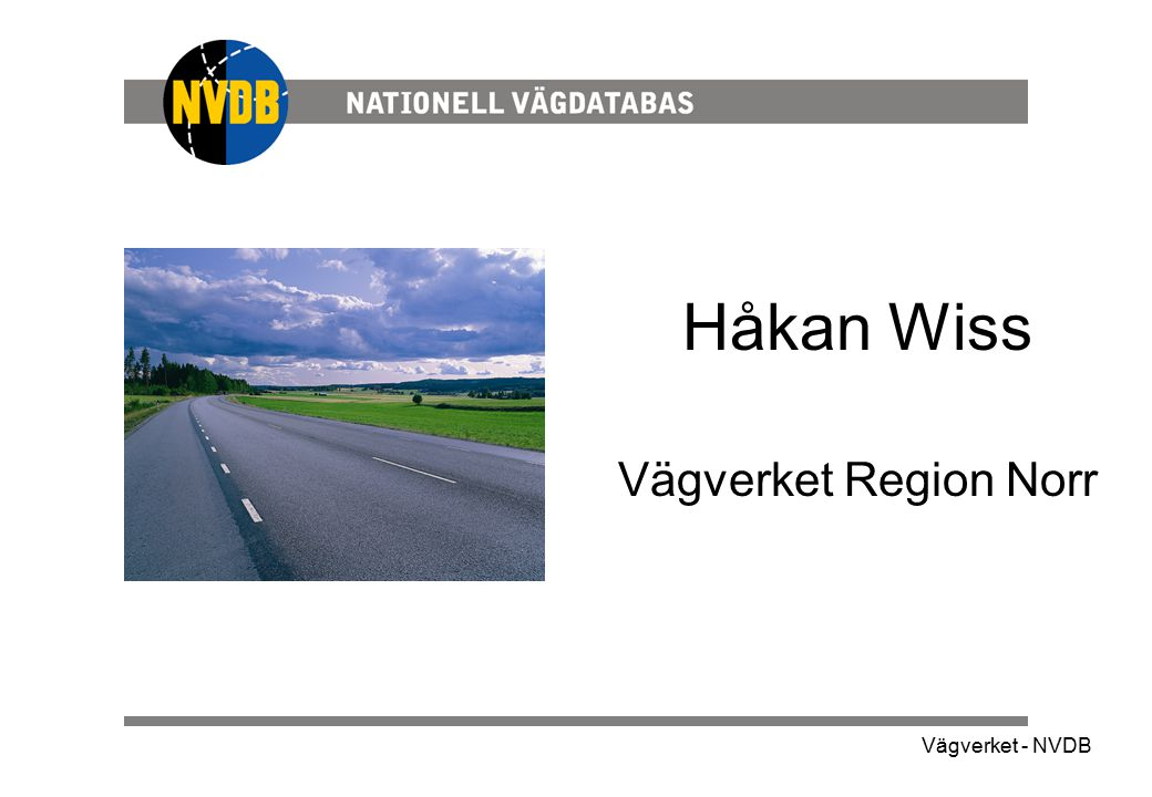 Håkan Wiss Vägverket Region Norr