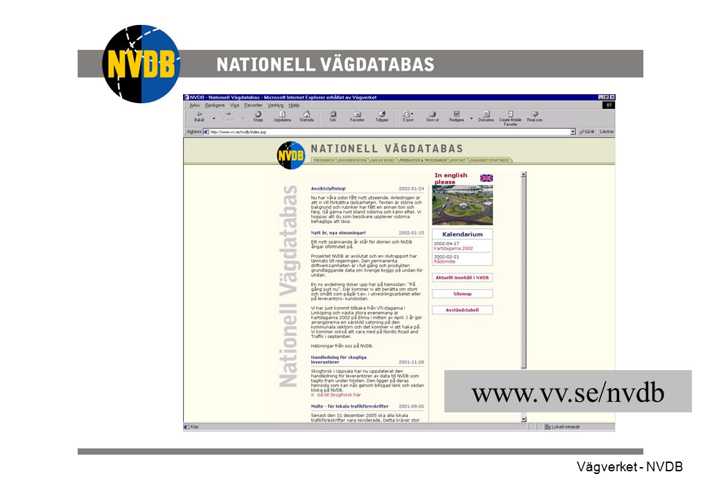 Med NVDB som grund kan Vidareförädlare knyta verksamhetsdata och skapa produkter som är till nytta för en mängd verksamheter.