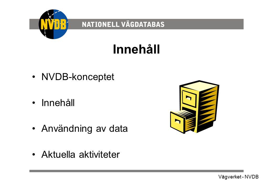 Innehåll NVDB-konceptet Innehåll Användning av data