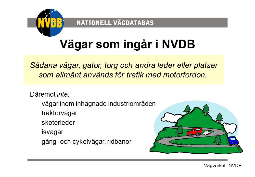 Vägar som ingår i NVDB Sådana vägar, gator, torg och andra leder eller platser som allmänt används för trafik med motorfordon.