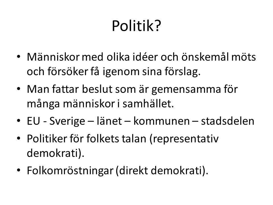 Politik Människor med olika idéer och önskemål möts och försöker få igenom sina förslag.