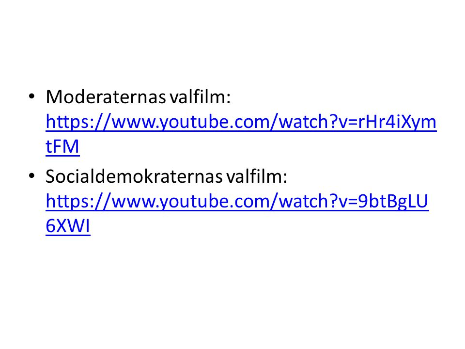 Moderaternas valfilm: https://www.youtube.com/watch v=rHr4iXymtFM