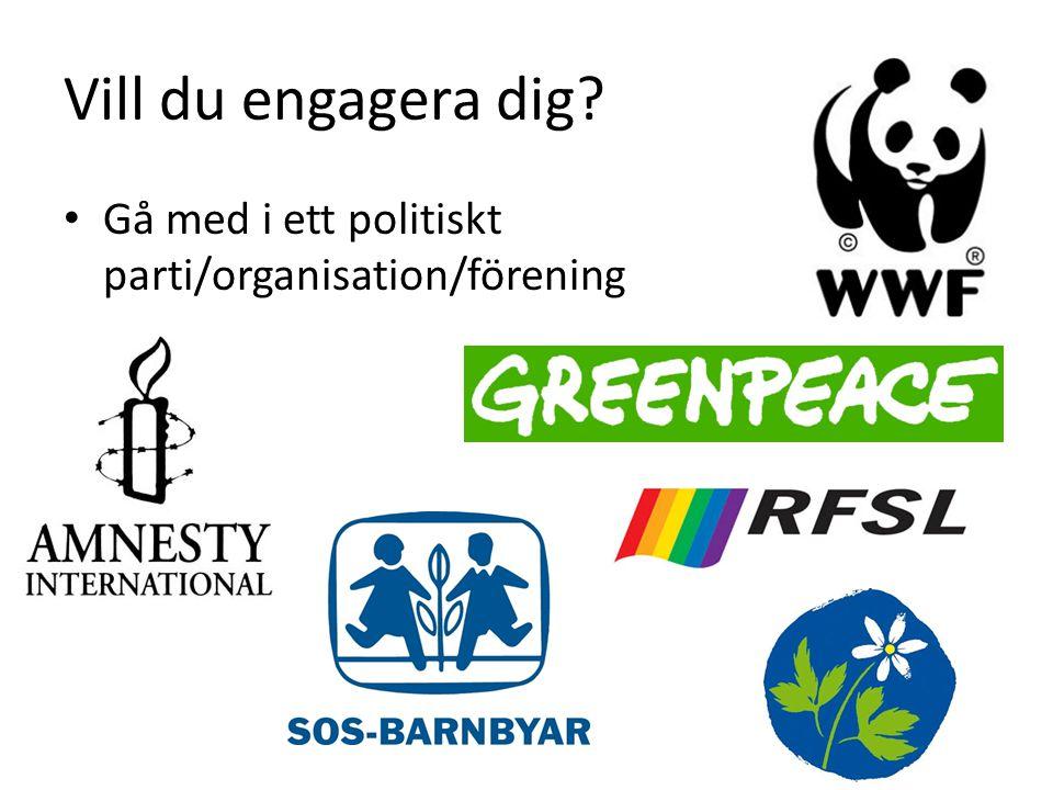 Vill du engagera dig Gå med i ett politiskt parti/organisation/förening