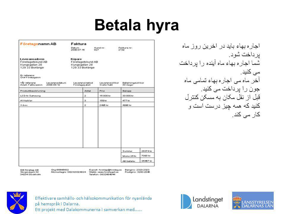 Betala hyra اجاره بهاء بايد در اخرین روز ماه پرداخت شود.