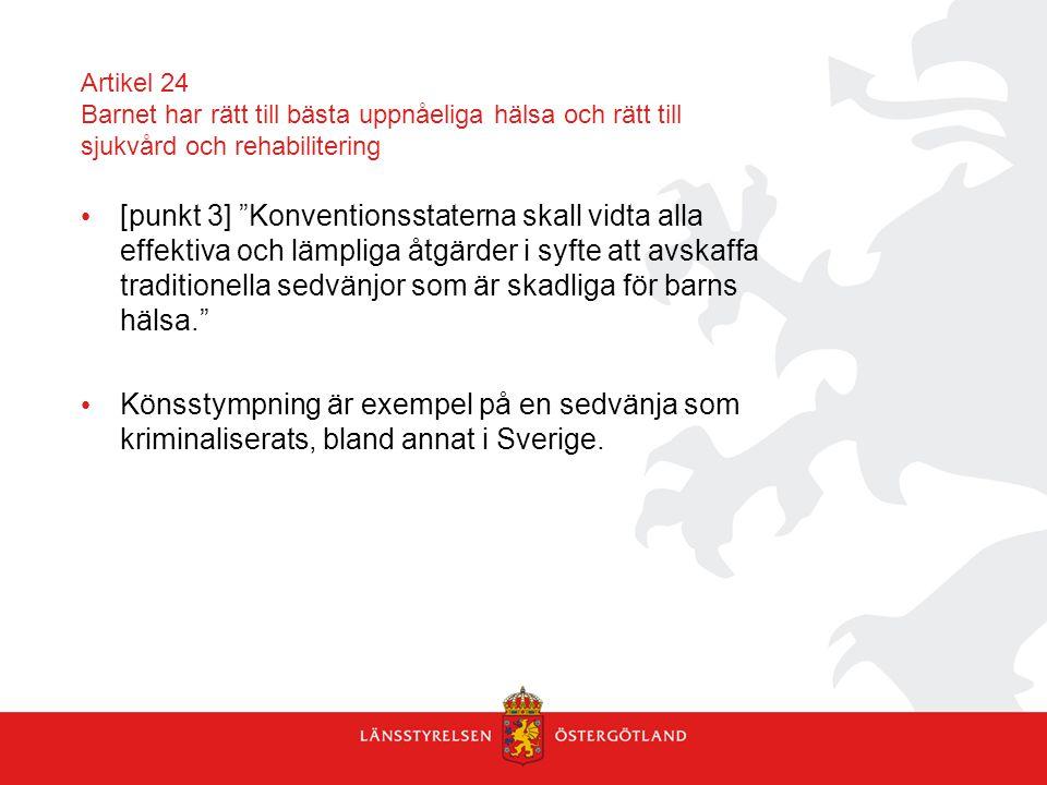 Artikel 24 Barnet har rätt till bästa uppnåeliga hälsa och rätt till sjukvård och rehabilitering