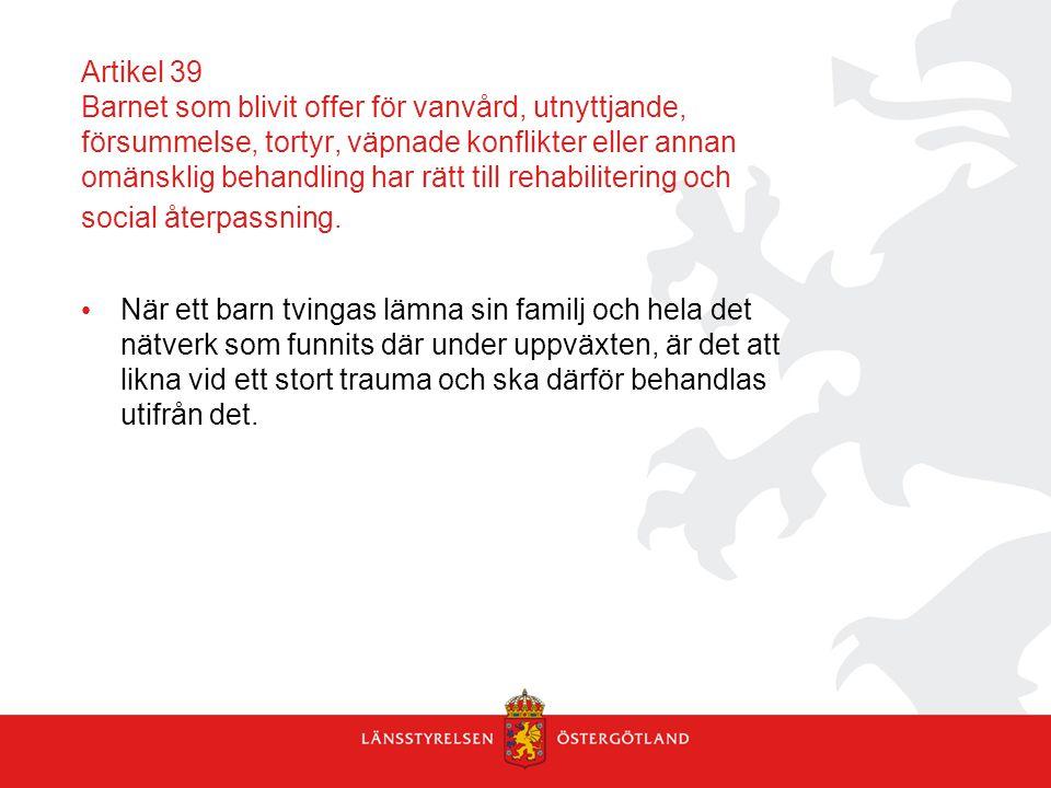 Artikel 39 Barnet som blivit offer för vanvård, utnyttjande, försummelse, tortyr, väpnade konflikter eller annan omänsklig behandling har rätt till rehabilitering och social återpassning.