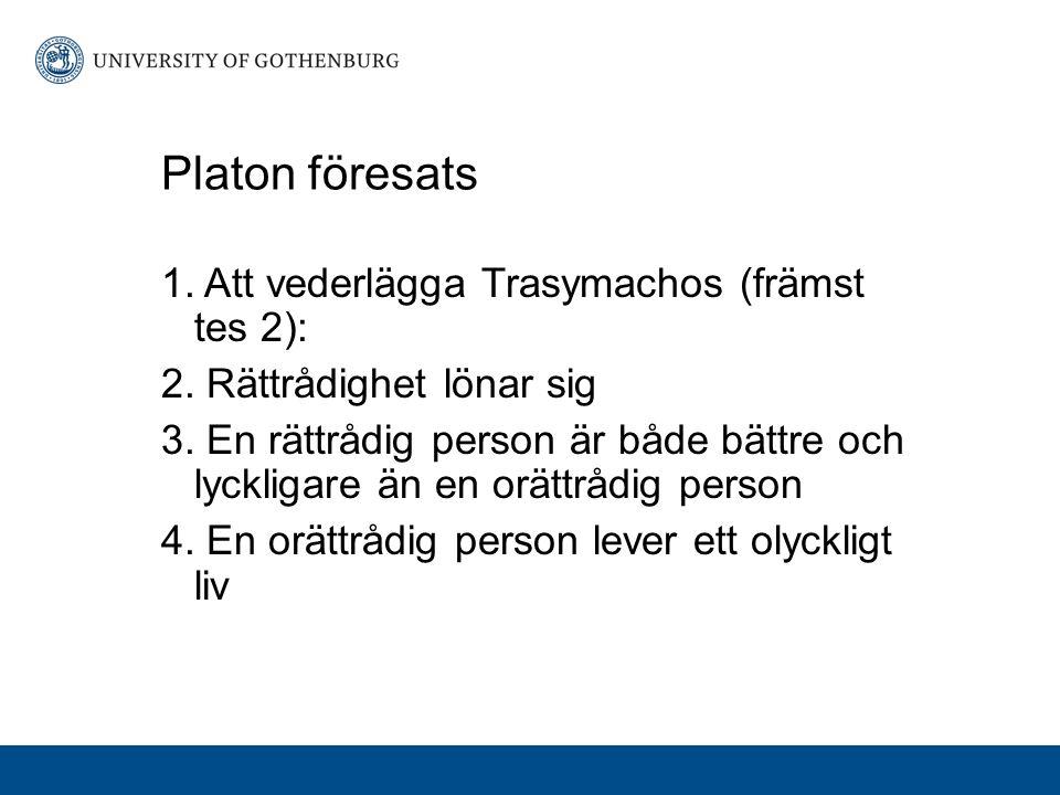 Platon föresats 1. Att vederlägga Trasymachos (främst tes 2):