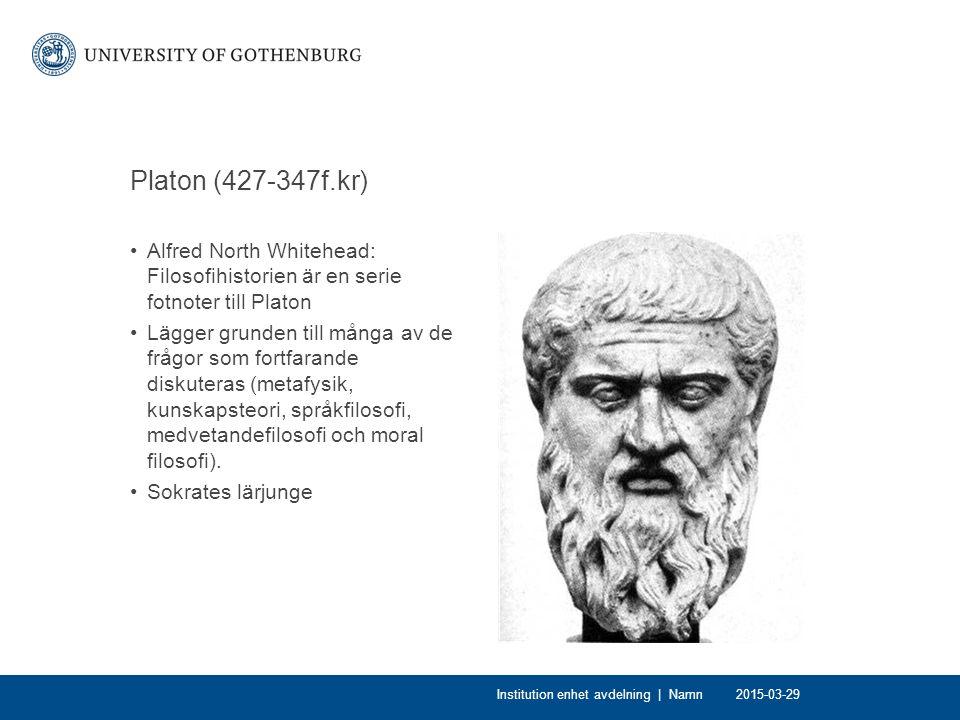 Platon (427-347f.kr) Alfred North Whitehead: Filosofihistorien är en serie fotnoter till Platon.