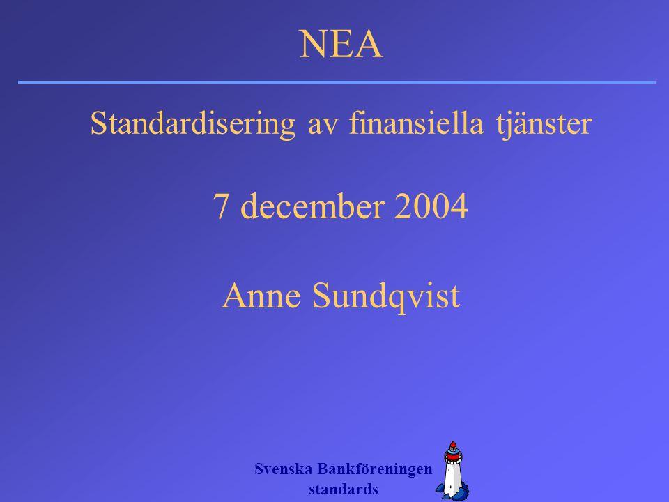 Standardisering av finansiella tjänster 7 december 2004 Anne Sundqvist