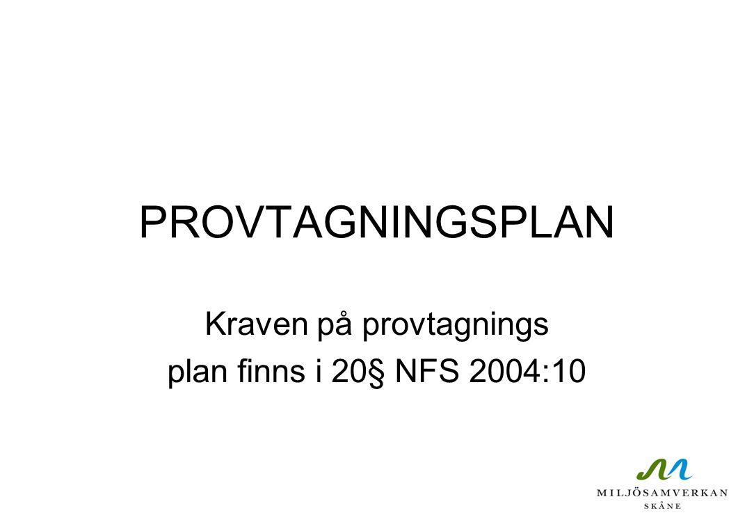 Kraven på provtagnings plan finns i 20§ NFS 2004:10