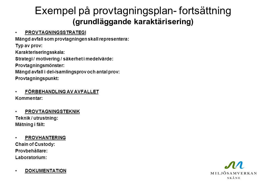 Exempel på provtagningsplan- fortsättning (grundläggande karaktärisering)