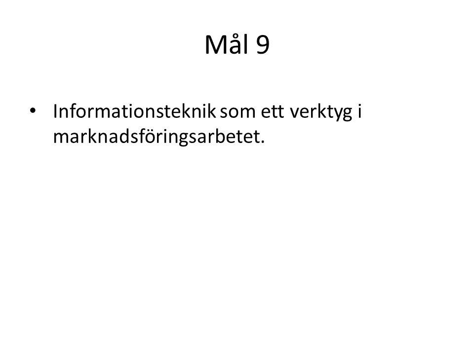 Mål 9 Informationsteknik som ett verktyg i marknadsföringsarbetet.