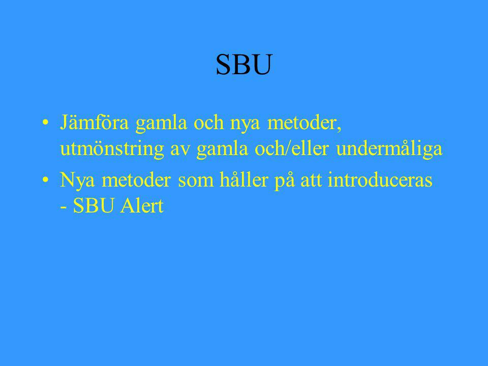 SBU Jämföra gamla och nya metoder, utmönstring av gamla och/eller undermåliga.