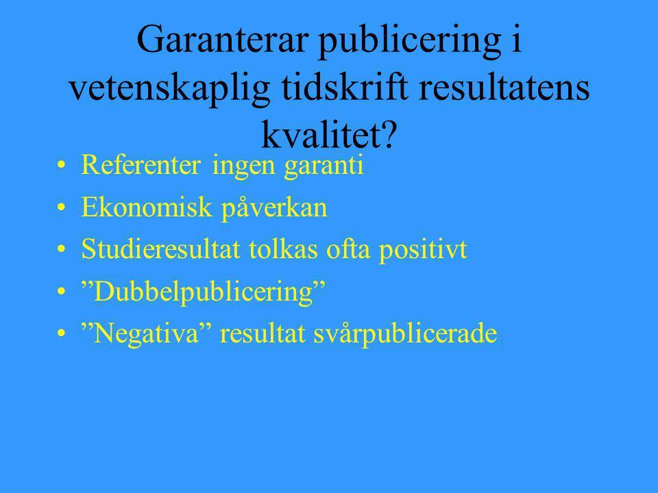 Garanterar publicering i vetenskaplig tidskrift resultatens kvalitet