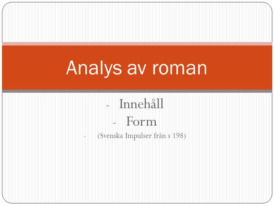 Innehåll Form (Svenska Impulser från s 198)