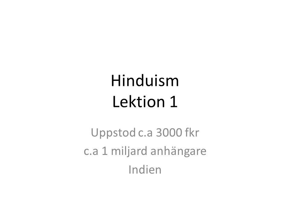 Uppstod c.a 3000 fkr c.a 1 miljard anhängare Indien