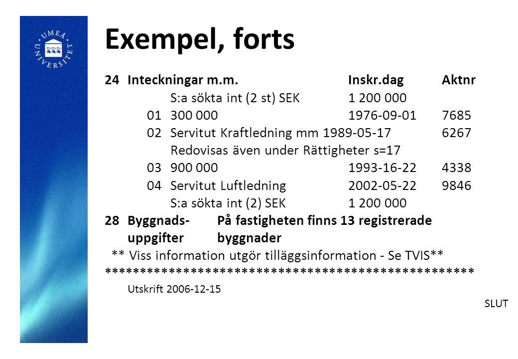 Exempel, forts Inteckningar m.m. Inskr.dag Aktnr