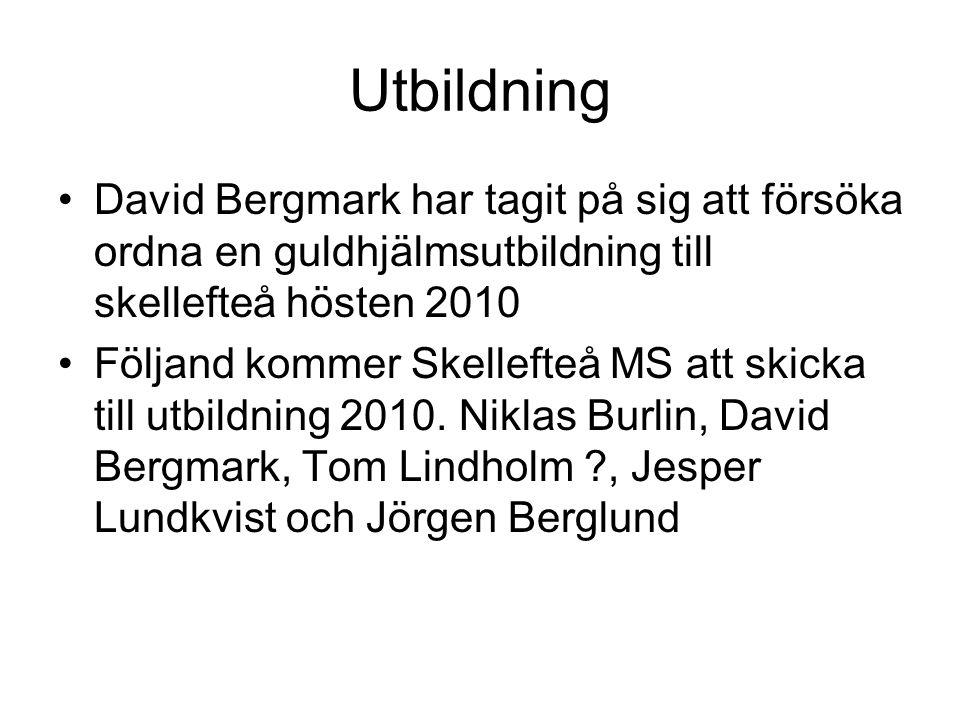 Utbildning David Bergmark har tagit på sig att försöka ordna en guldhjälmsutbildning till skellefteå hösten 2010.