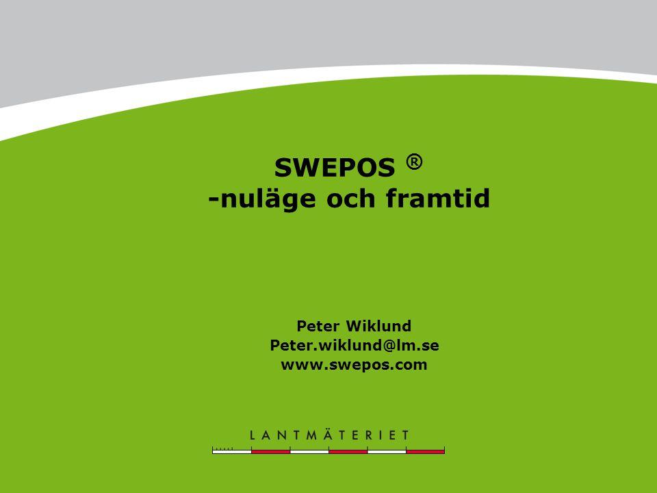 SWEPOS ® -nuläge och framtid