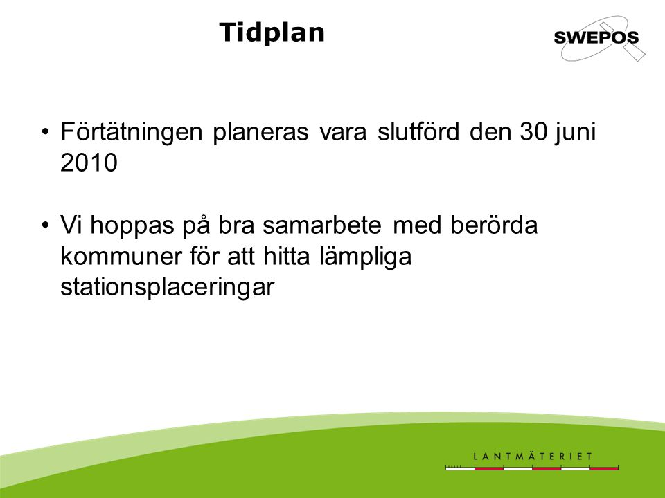 Tidplan Förtätningen planeras vara slutförd den 30 juni 2010.