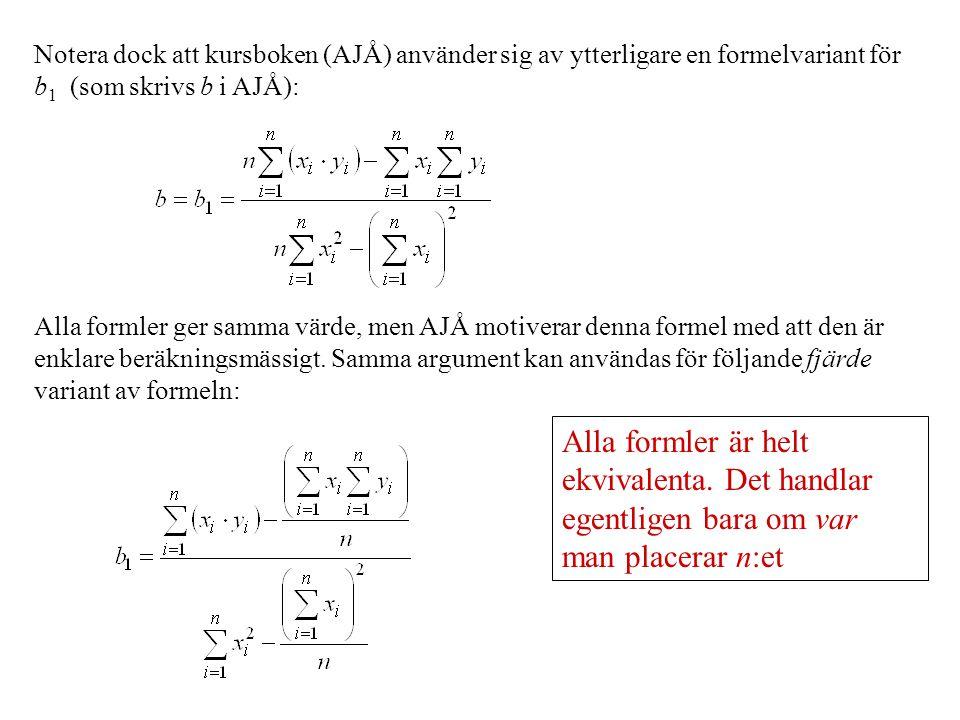 Notera dock att kursboken (AJÅ) använder sig av ytterligare en formelvariant för b1 (som skrivs b i AJÅ):