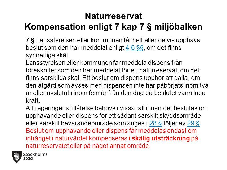 Naturreservat Kompensation enligt 7 kap 7 § miljöbalken
