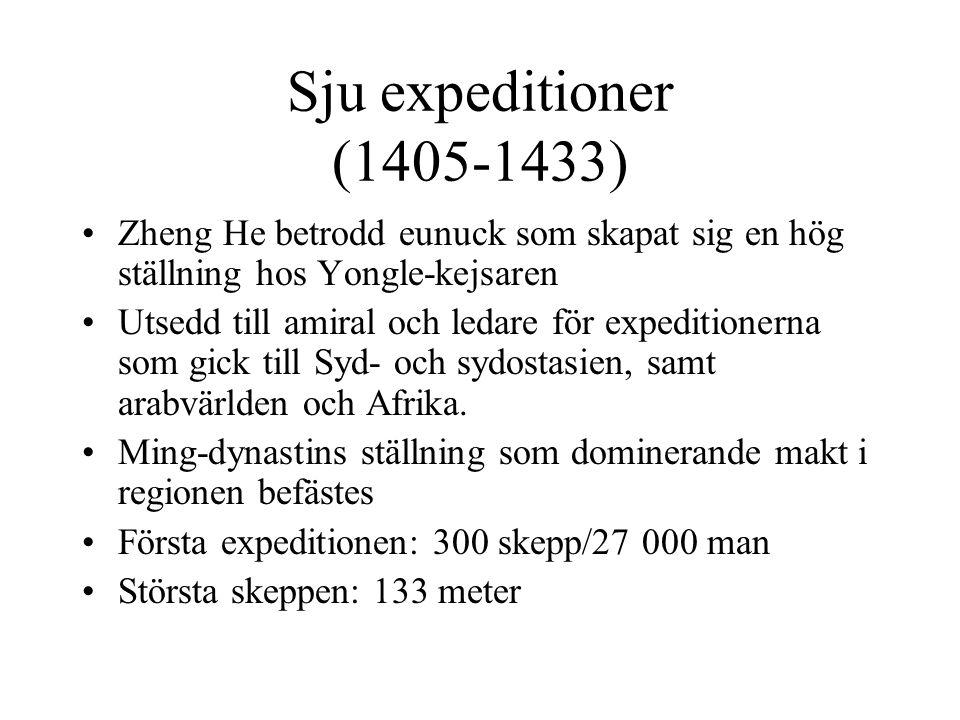 Sju expeditioner (1405-1433) Zheng He betrodd eunuck som skapat sig en hög ställning hos Yongle-kejsaren.