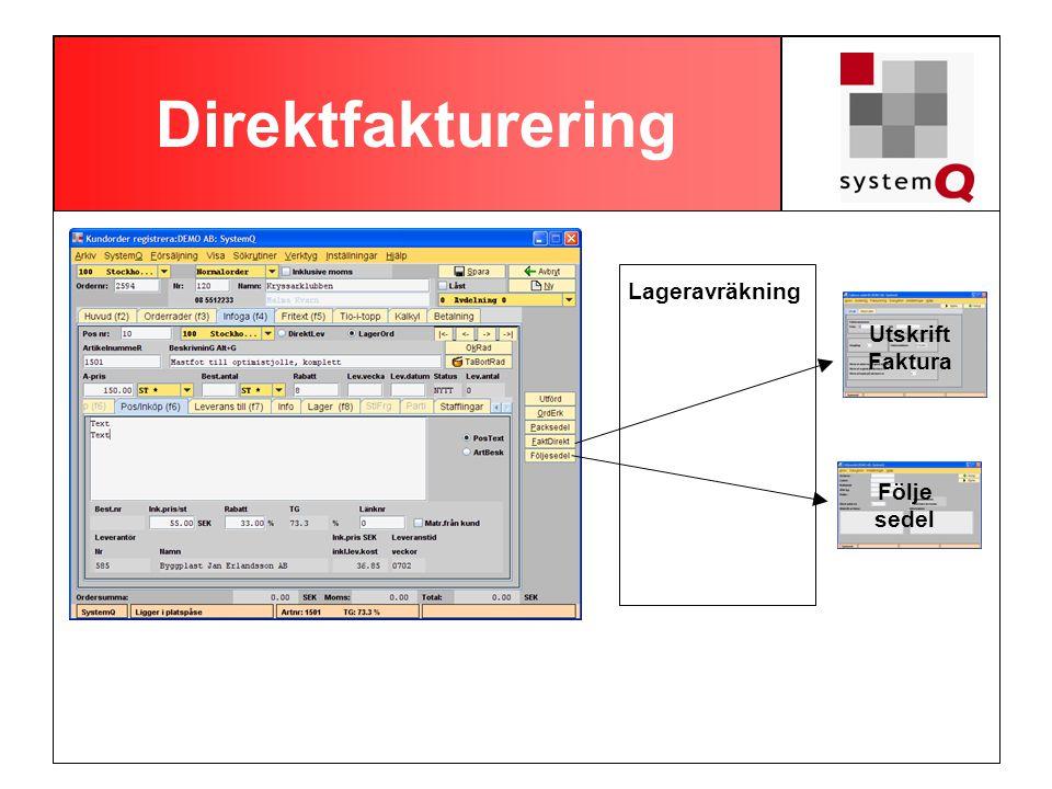 Direktfakturering Lageravräkning Utskrift Faktura Följe sedel