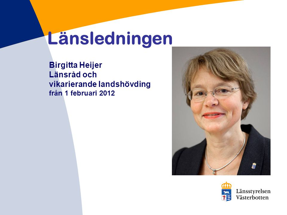 Länsledningen Landshövding Chris Heister Birgitta Heijer Länsråd och