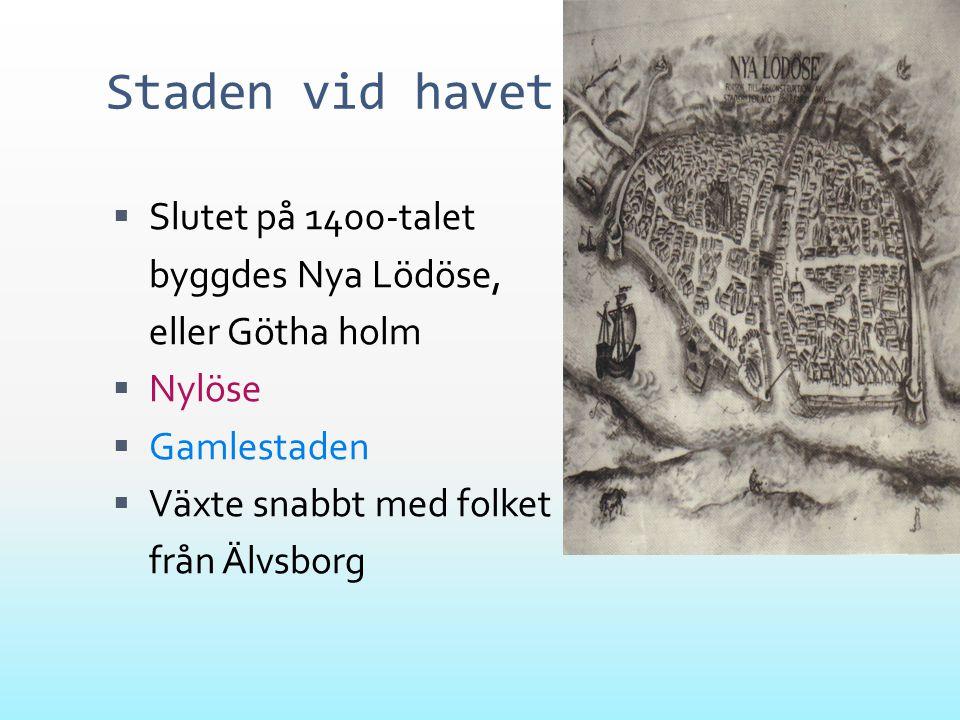 Staden vid havet Slutet på 1400-talet byggdes Nya Lödöse,