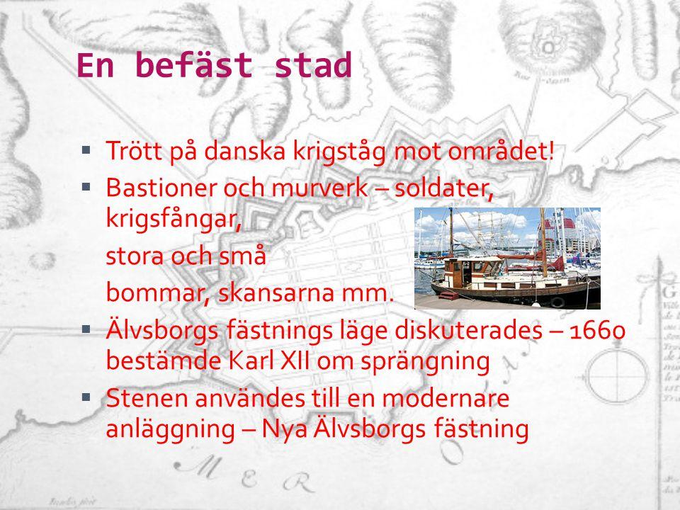 En befäst stad Trött på danska krigståg mot området!