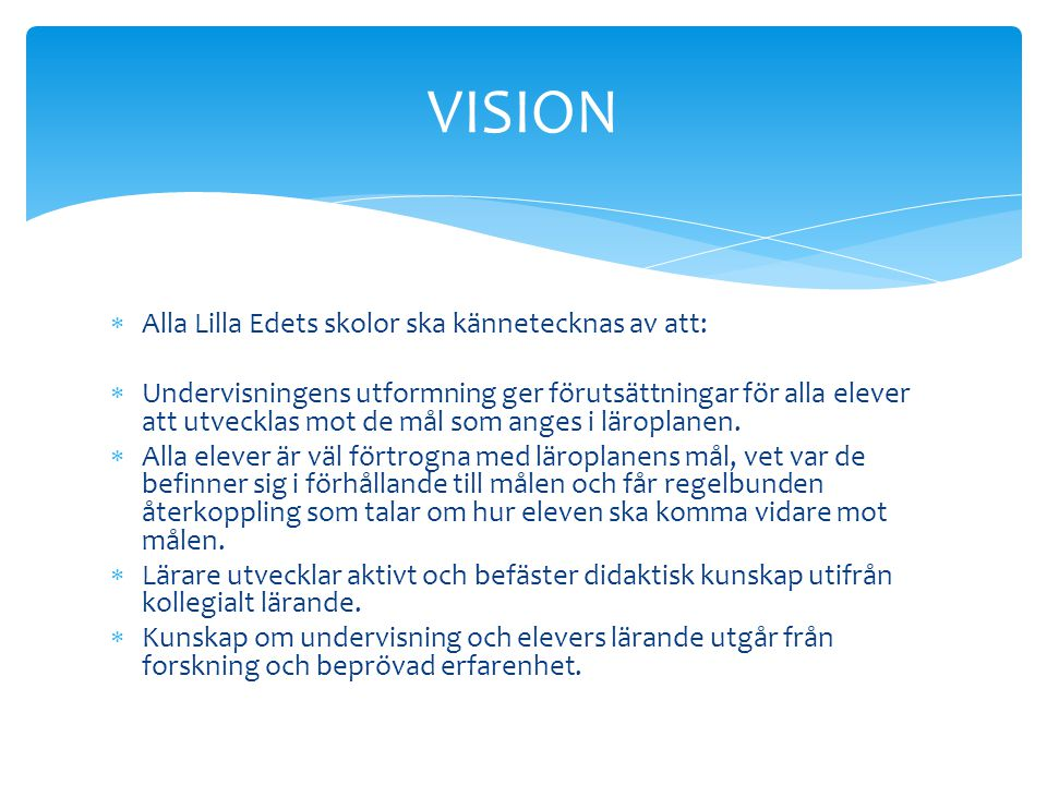 VISION Alla Lilla Edets skolor ska kännetecknas av att: