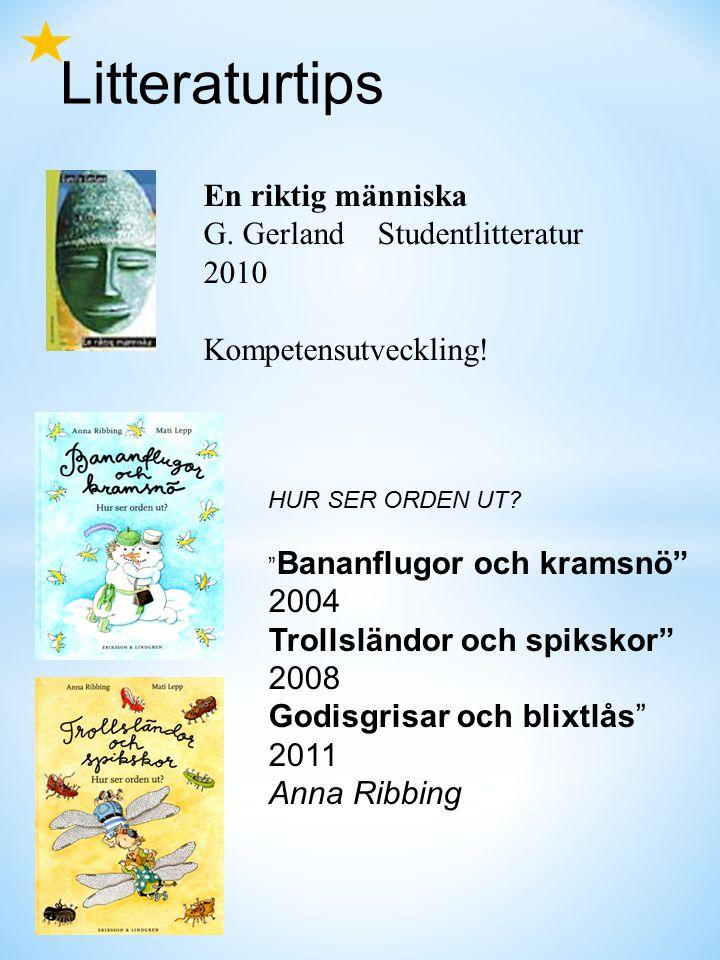 Litteraturtips En riktig människa G. Gerland Studentlitteratur 2010