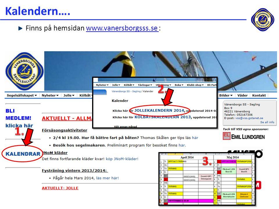 Kalendern…. Finns på hemsidan www.vanersborgsss.se : 2. 1. 3.