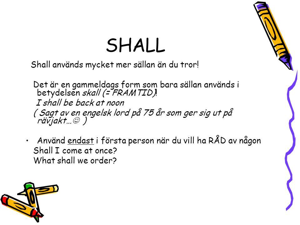 SHALL Shall används mycket mer sällan än du tror!