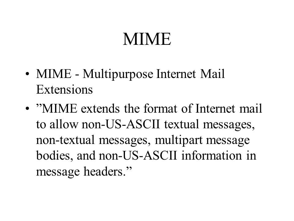 MIME MIME - Multipurpose Internet Mail Extensions