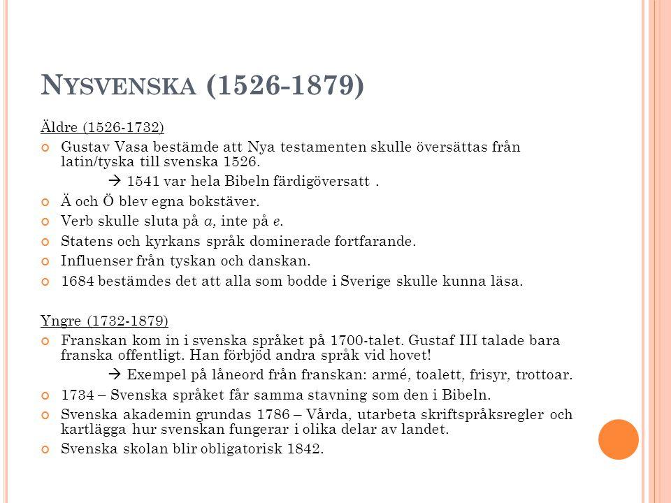 Nysvenska (1526-1879) Äldre (1526-1732)
