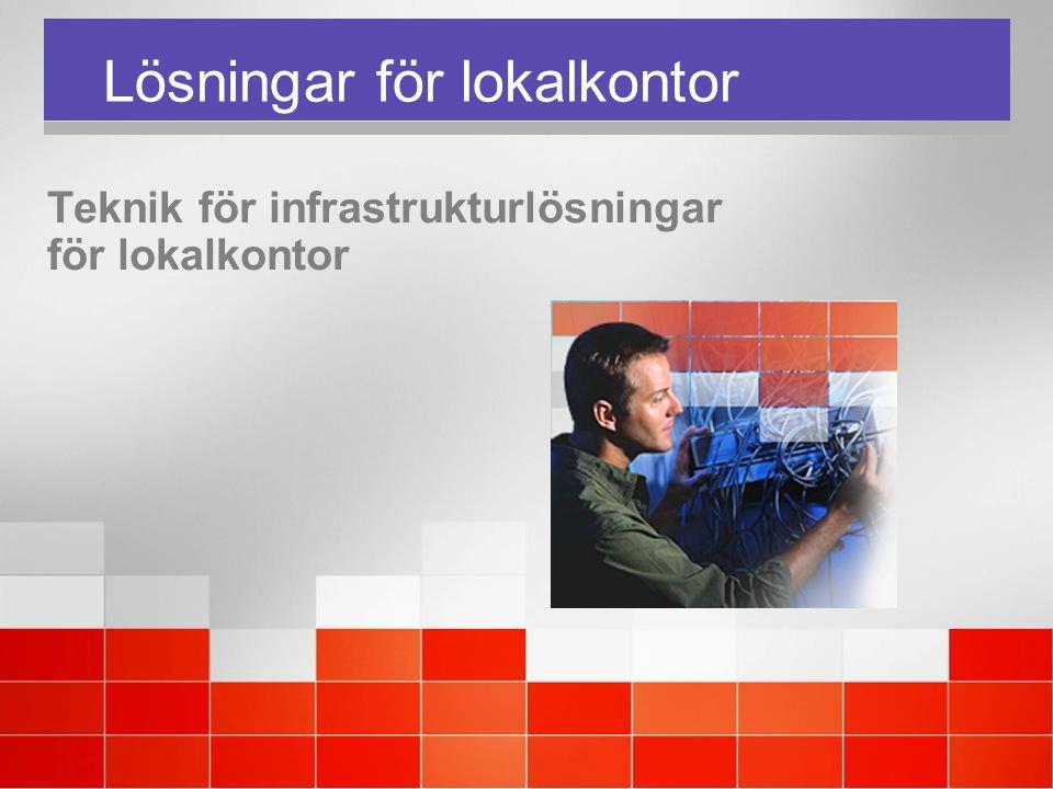 Teknik för infrastrukturlösningar för lokalkontor