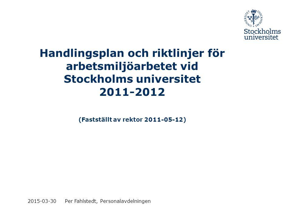 Handlingsplan och riktlinjer för arbetsmiljöarbetet vid Stockholms universitet 2011-2012 (Fastställt av rektor 2011-05-12)