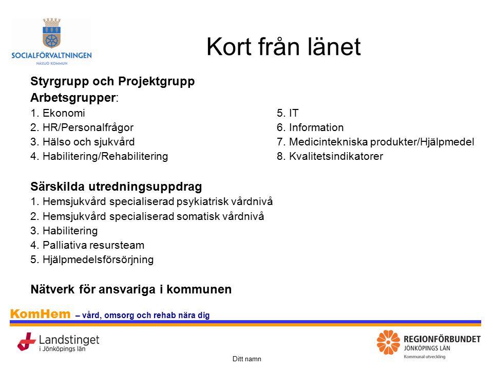 Kort från länet Styrgrupp och Projektgrupp Arbetsgrupper: