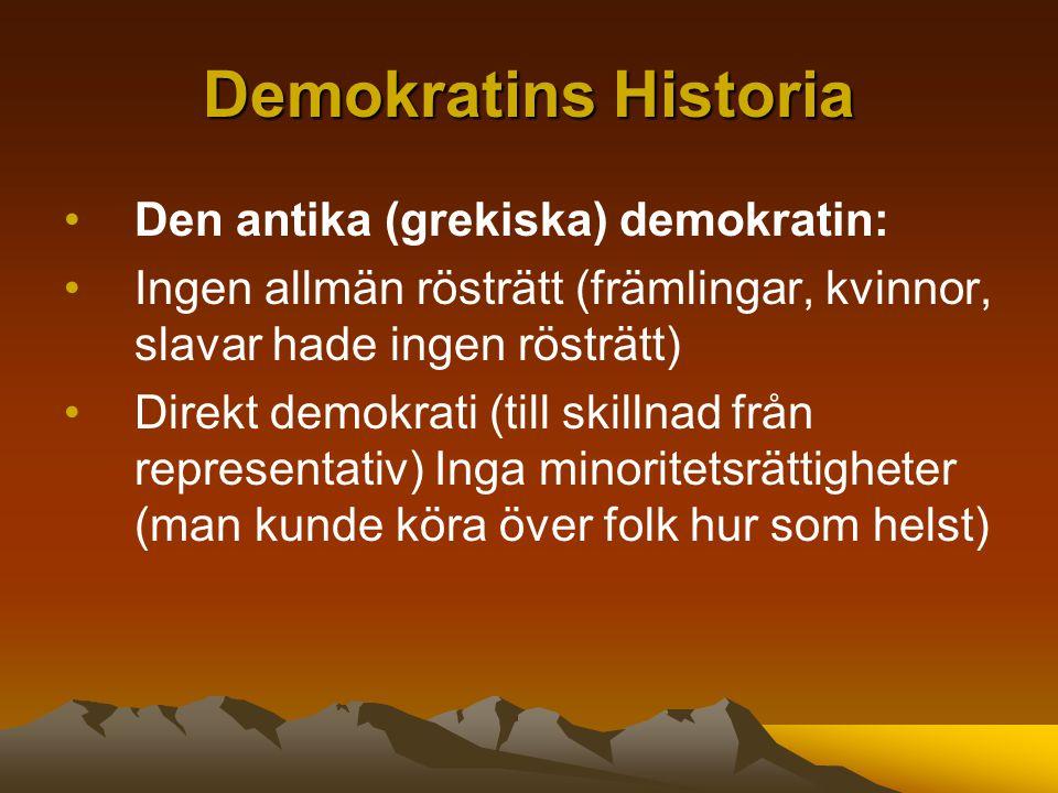 Demokratins Historia Den antika (grekiska) demokratin: