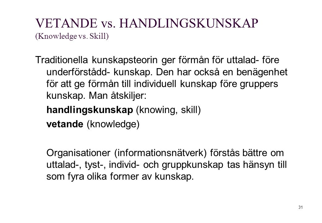 VETANDE vs. HANDLINGSKUNSKAP (Knowledge vs. Skill)
